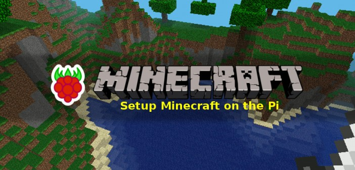 Setup Minecraft on the Raspberry Pi