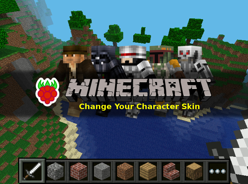 How To Change Your Character Skin In Minecraft Pi Edition - Skins para minecraft quick
