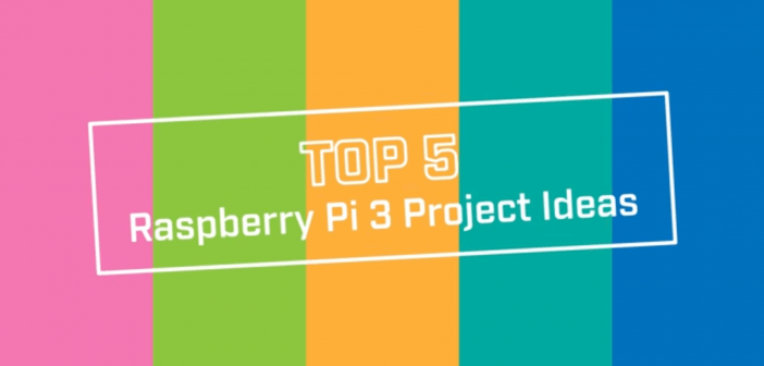 Top 5 Raspberry Pi 3 Project Ideas