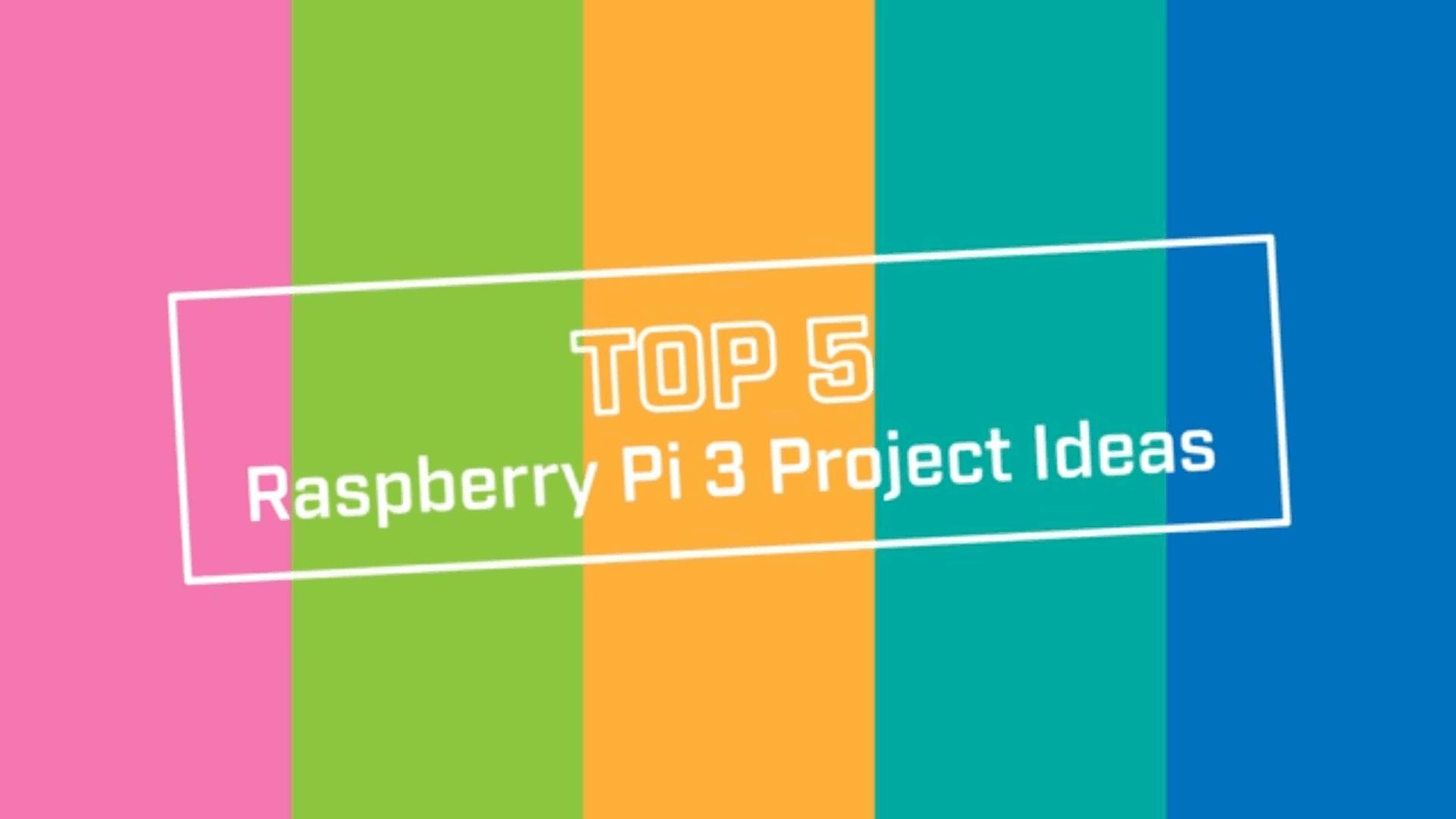 Extreem Top 5 Raspberry Pi 3 Project Ideas - Raspberry Pi Spy AH43